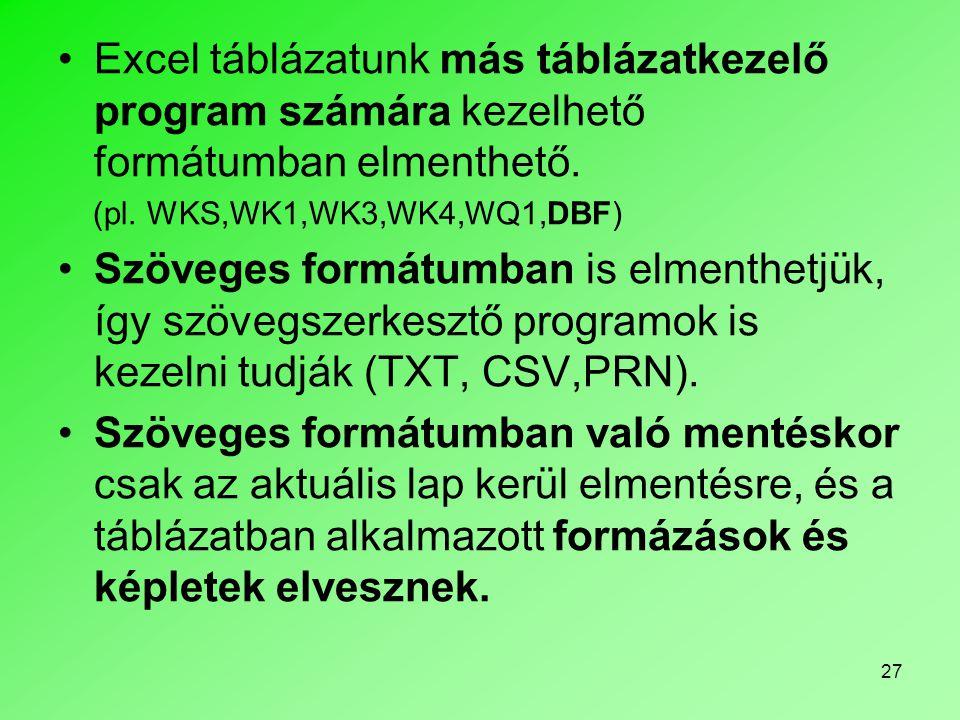Excel táblázatunk más táblázatkezelő program számára kezelhető formátumban elmenthető.