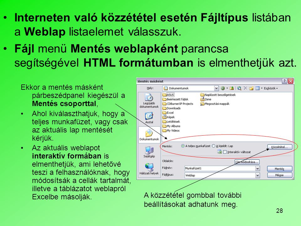 Interneten való közzététel esetén Fájltípus listában a Weblap listaelemet válasszuk.