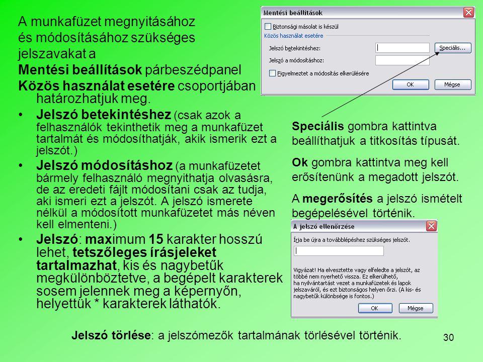 A munkafüzet megnyitásához és módosításához szükséges jelszavakat a