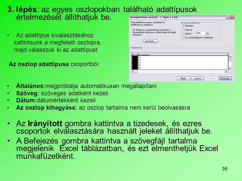 3. lépés: az egyes oszlopokban található adattípusok értelmezését állíthatjuk be.