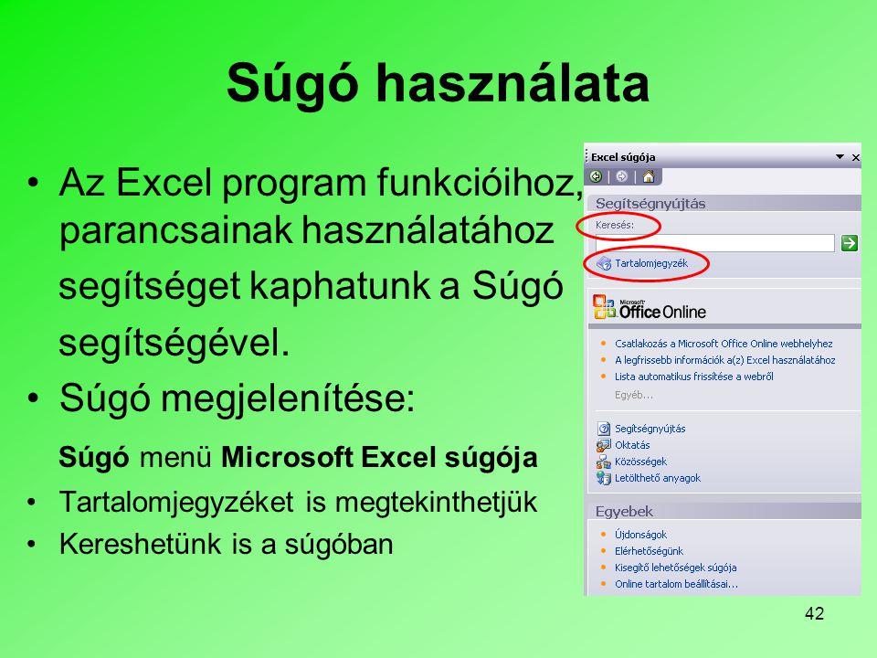 Súgó használata Az Excel program funkcióihoz, parancsainak használatához. segítséget kaphatunk a Súgó.