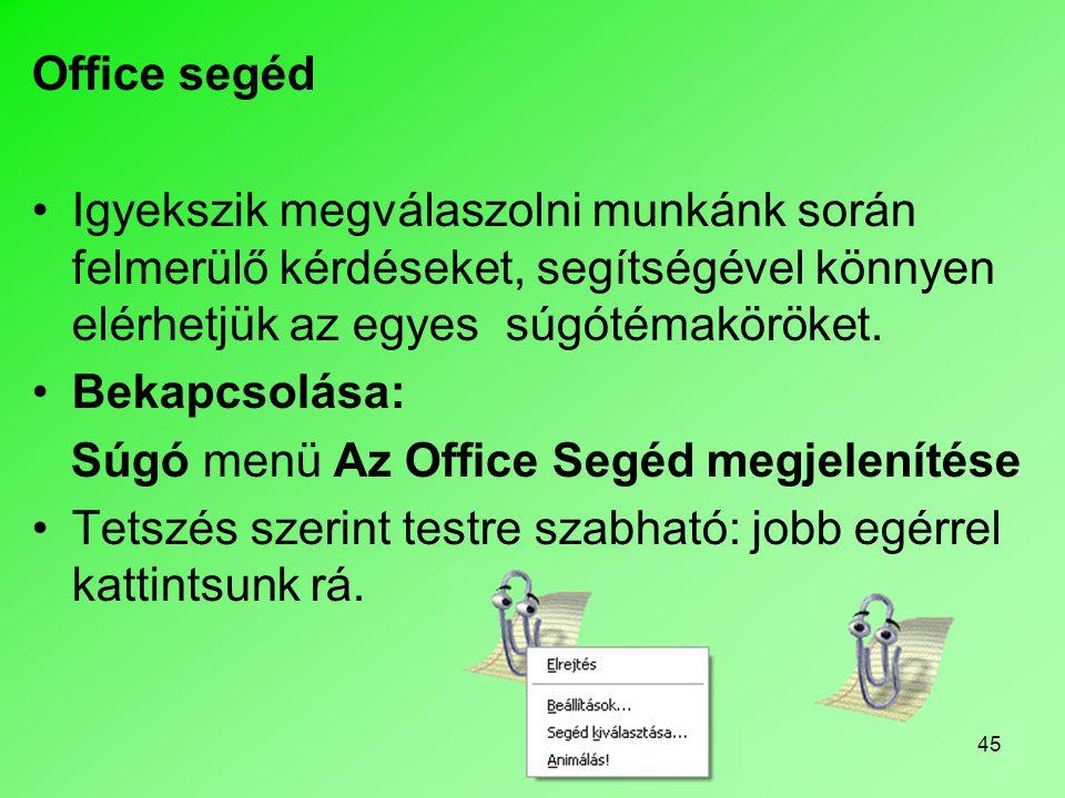 Office segéd Igyekszik megválaszolni munkánk során felmerülő kérdéseket, segítségével könnyen elérhetjük az egyes súgótémaköröket.