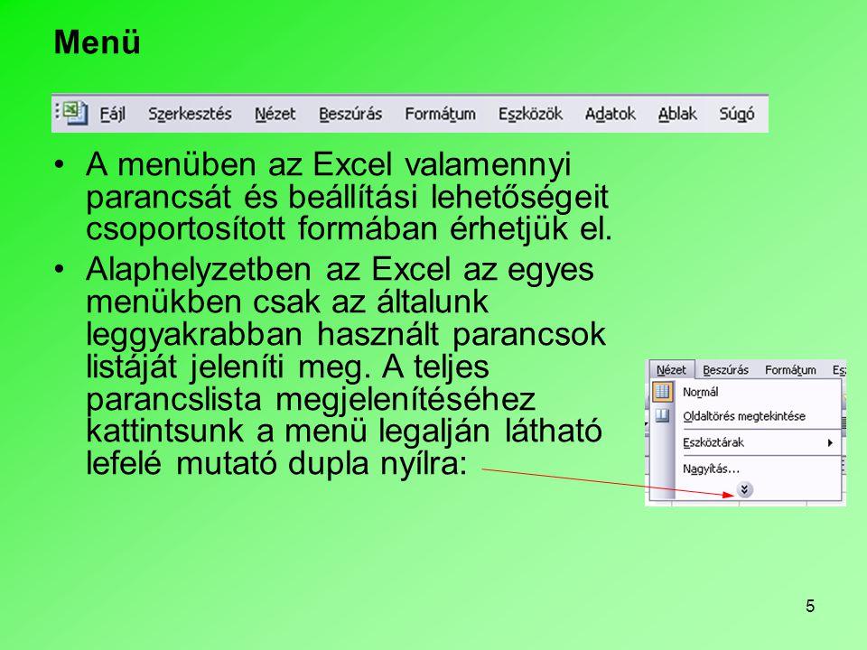 Menü A menüben az Excel valamennyi parancsát és beállítási lehetőségeit csoportosított formában érhetjük el.