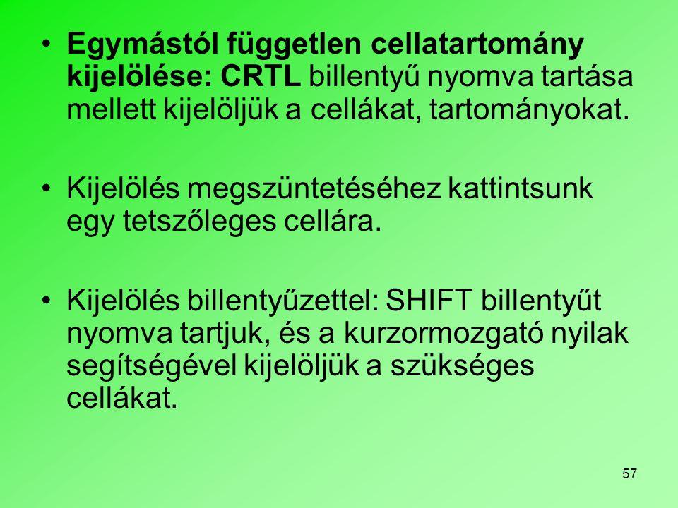 Egymástól független cellatartomány kijelölése: CRTL billentyű nyomva tartása mellett kijelöljük a cellákat, tartományokat.