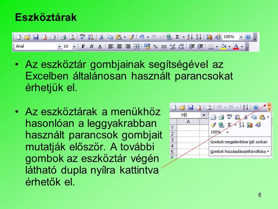 Eszköztárak Az eszköztár gombjainak segítségével az Excelben általánosan használt parancsokat érhetjük el.