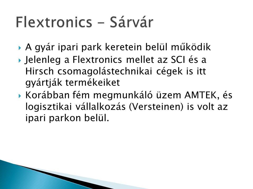 Flextronics - Sárvár A gyár ipari park keretein belül működik