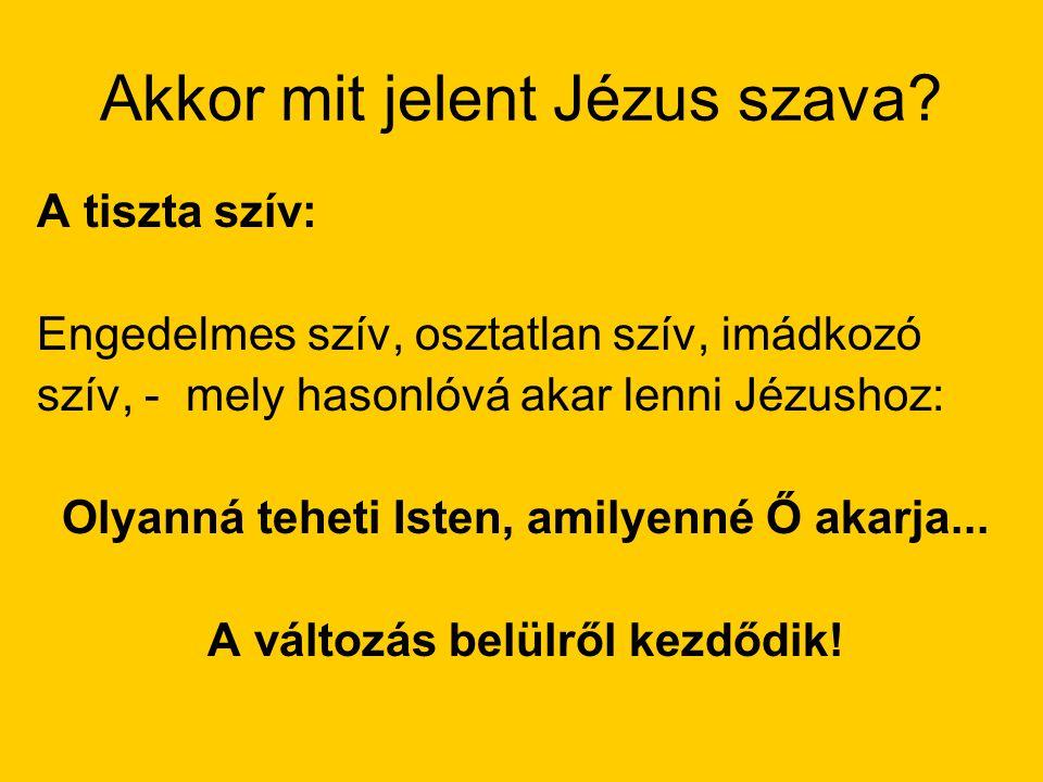 Akkor mit jelent Jézus szava