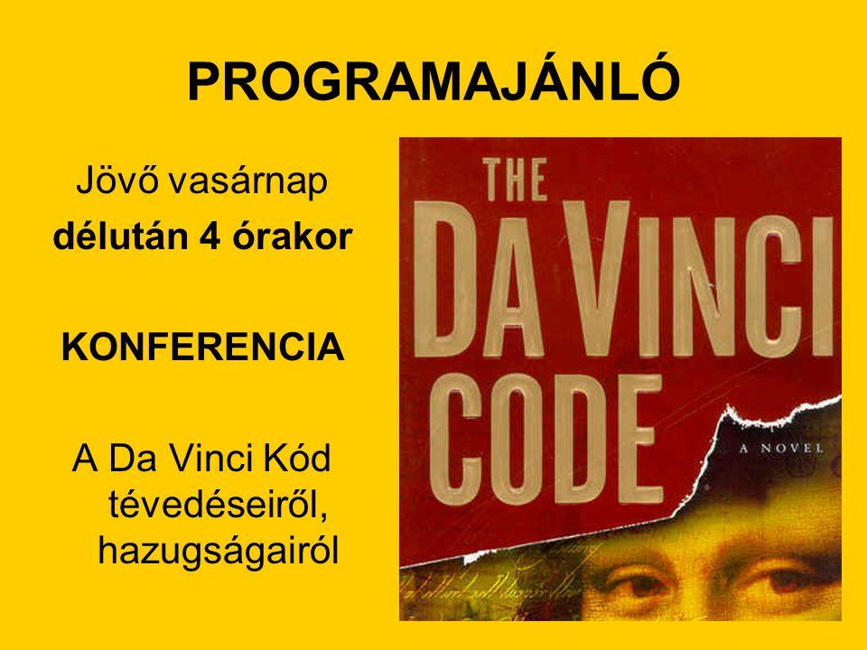 A Da Vinci Kód tévedéseiről, hazugságairól