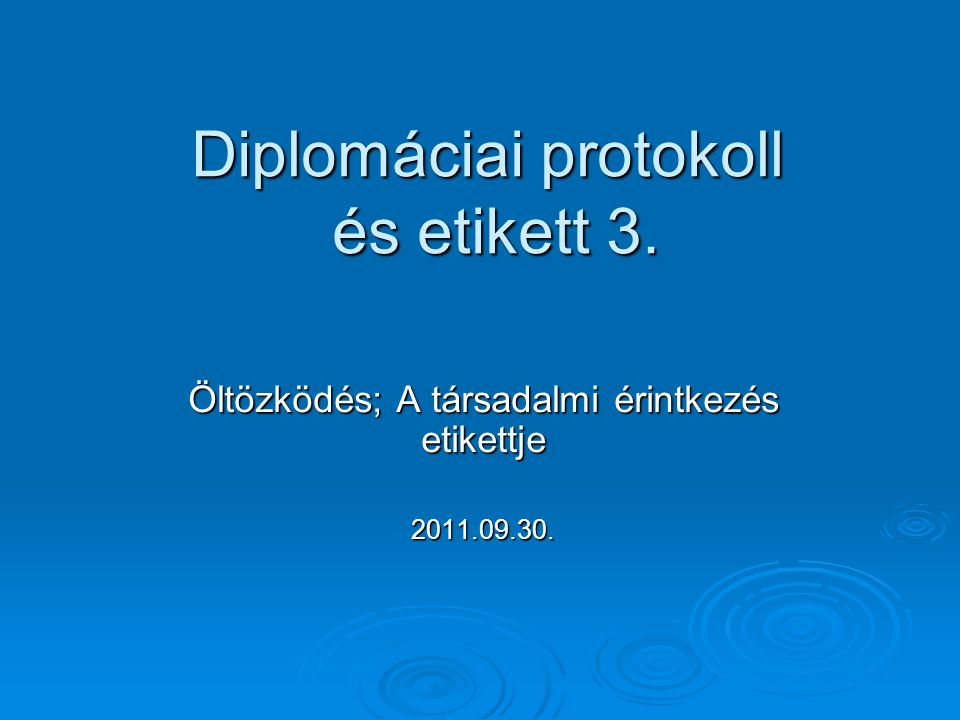 Diplomáciai protokoll és etikett 3.