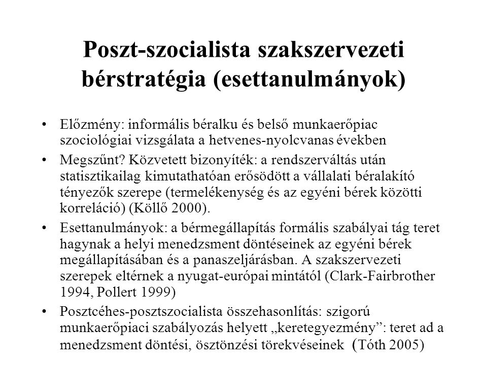 Poszt-szocialista szakszervezeti bérstratégia (esettanulmányok)
