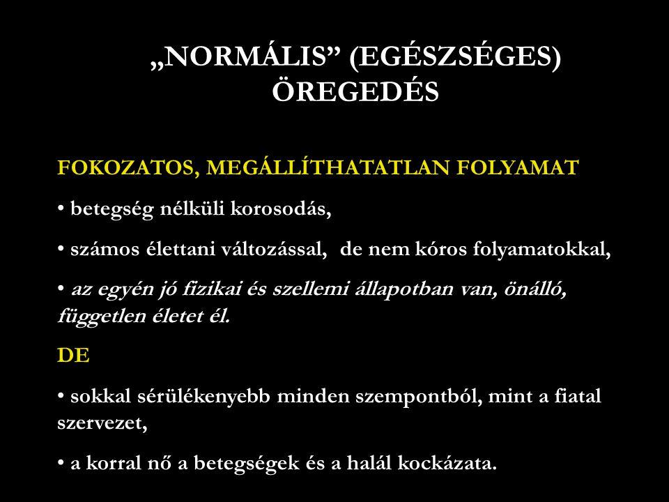 """""""NORMÁLIS (EGÉSZSÉGES) ÖREGEDÉS"""