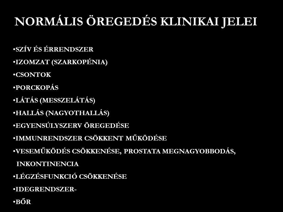 NORMÁLIS ÖREGEDÉS KLINIKAI JELEI