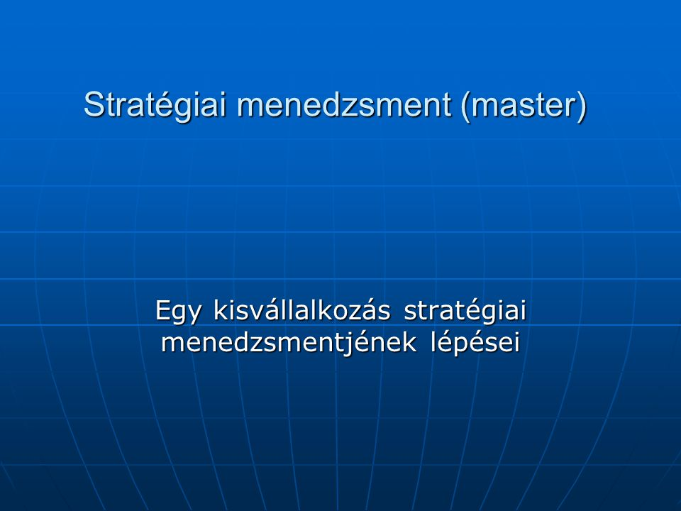 Stratégiai menedzsment (master)