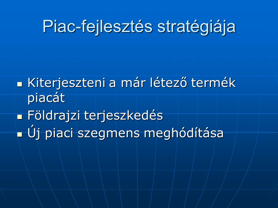 Piac-fejlesztés stratégiája