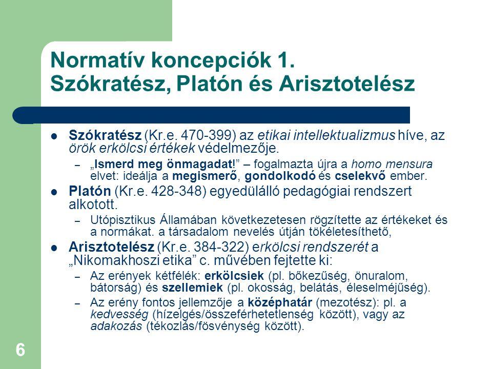 Normatív koncepciók 1. Szókratész, Platón és Arisztotelész