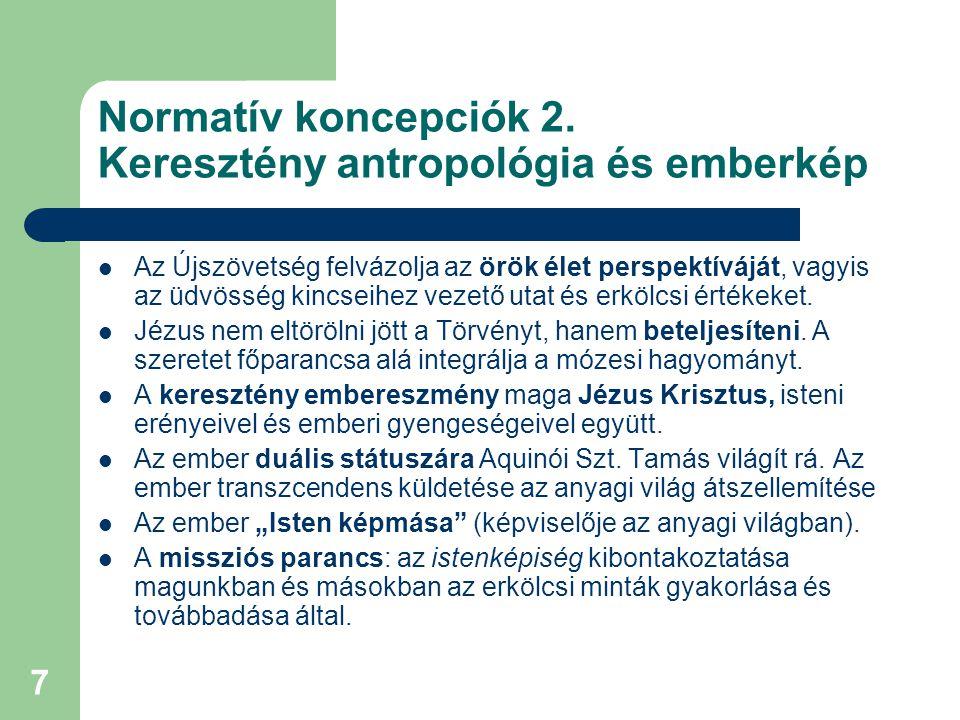 Normatív koncepciók 2. Keresztény antropológia és emberkép