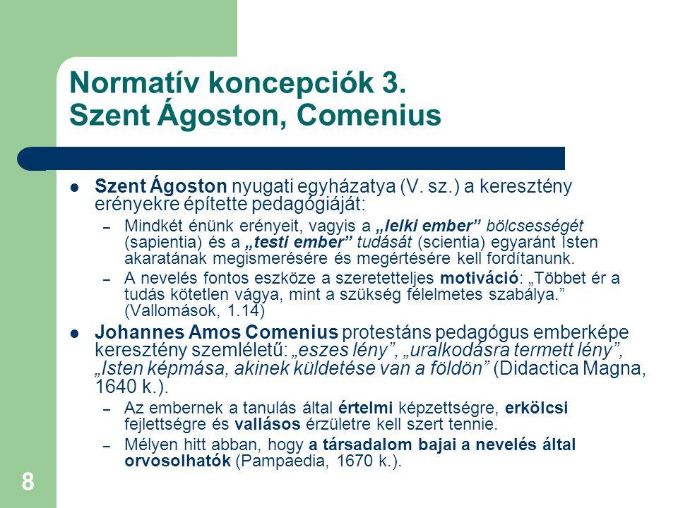 Normatív koncepciók 3. Szent Ágoston, Comenius