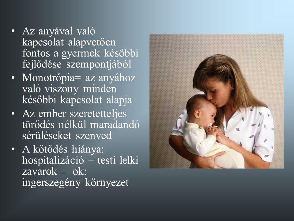 Az anyával való kapcsolat alapvetően fontos a gyermek későbbi fejlődése szempontjából