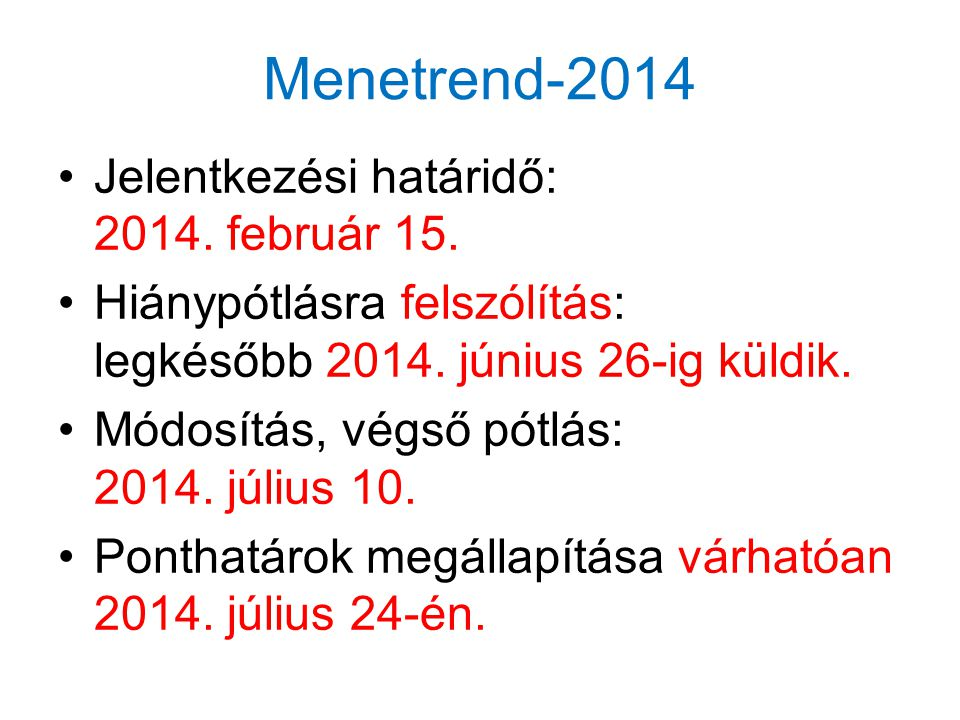 Menetrend-2014 Jelentkezési határidő: 2014. február 15.