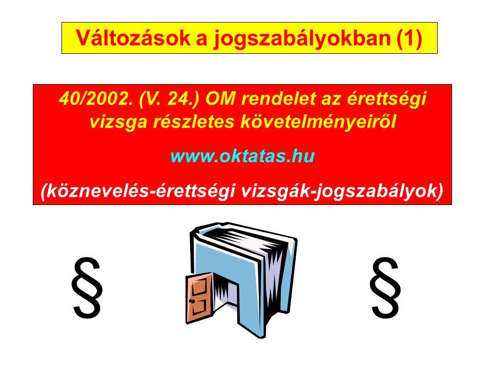 § § Változások a jogszabályokban (1)