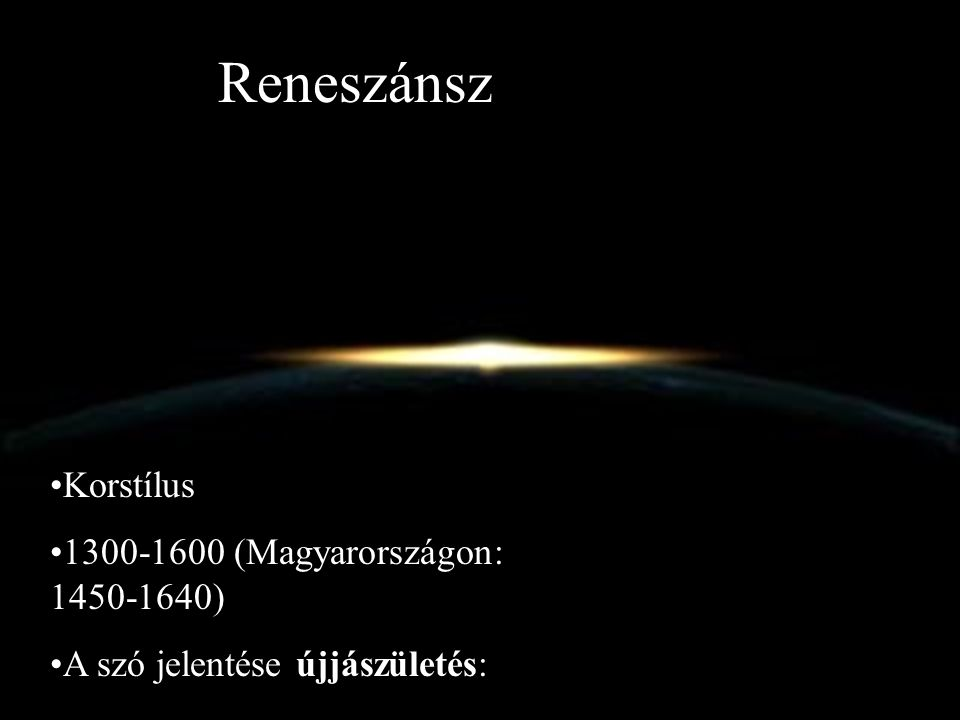 Reneszánsz Korstílus 1300-1600 (Magyarországon: 1450-1640)