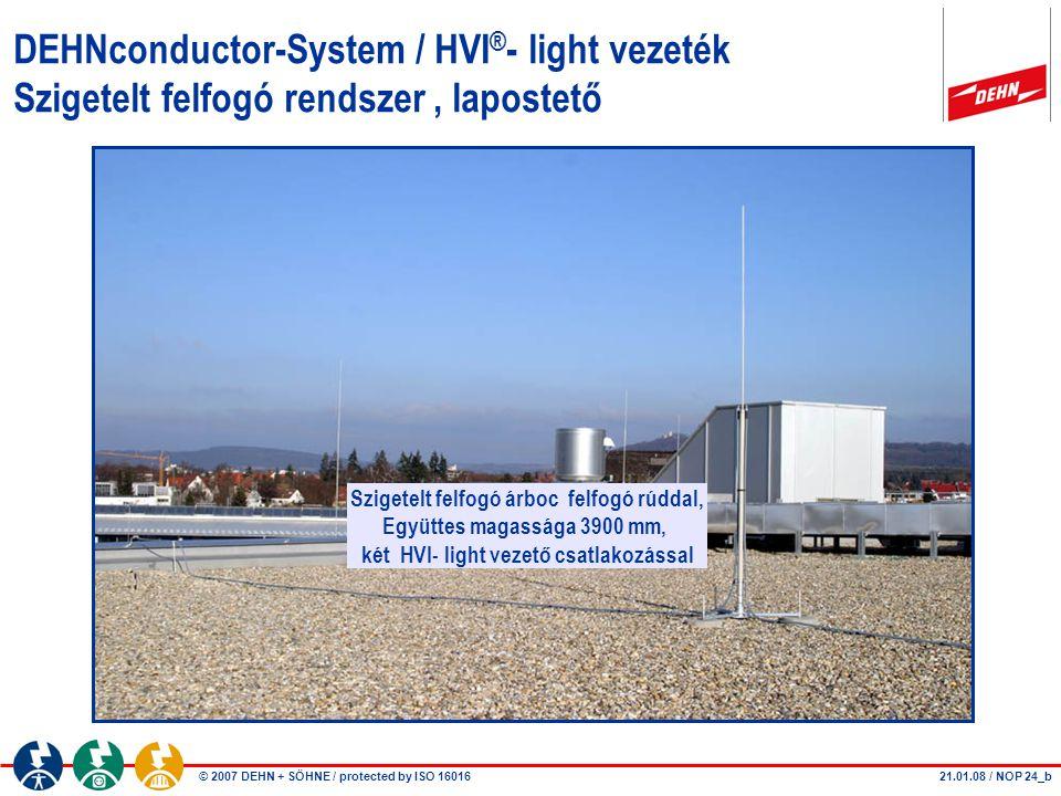 DEHNconductor-System / HVI®- light vezeték Szigetelt felfogó rendszer , lapostető