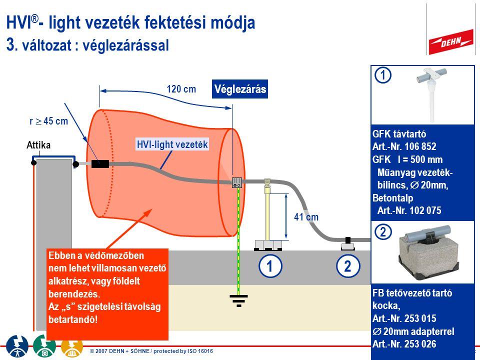 HVI®- light vezeték fektetési módja 3. változat : véglezárással