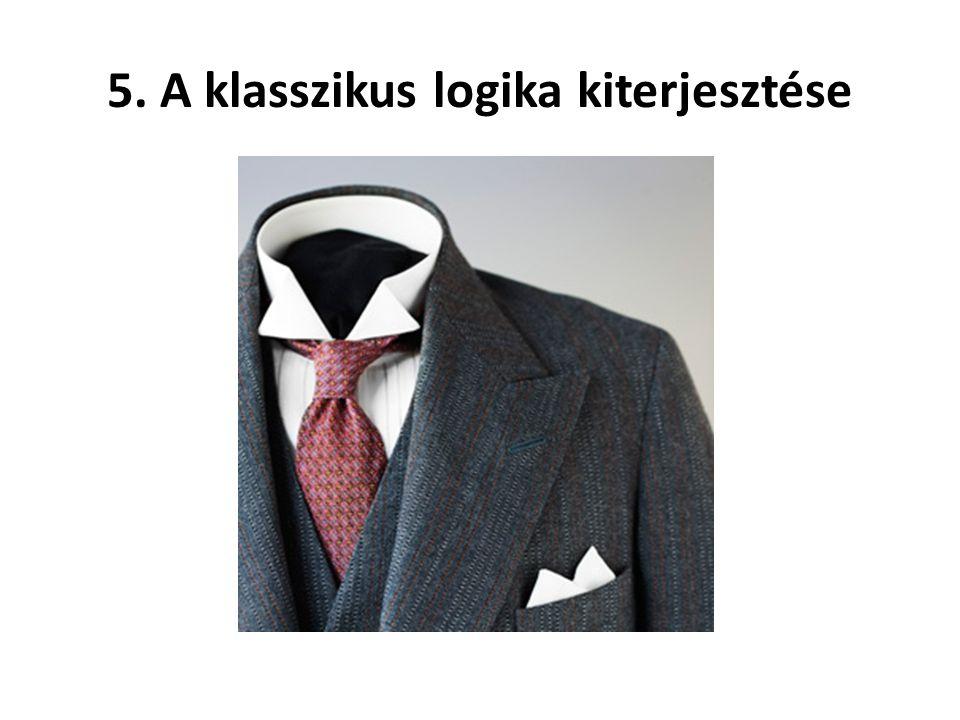 5. A klasszikus logika kiterjesztése