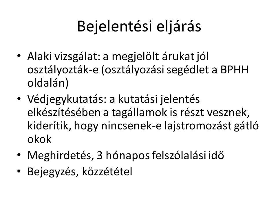 Bejelentési eljárás Alaki vizsgálat: a megjelölt árukat jól osztályozták-e (osztályozási segédlet a BPHH oldalán)