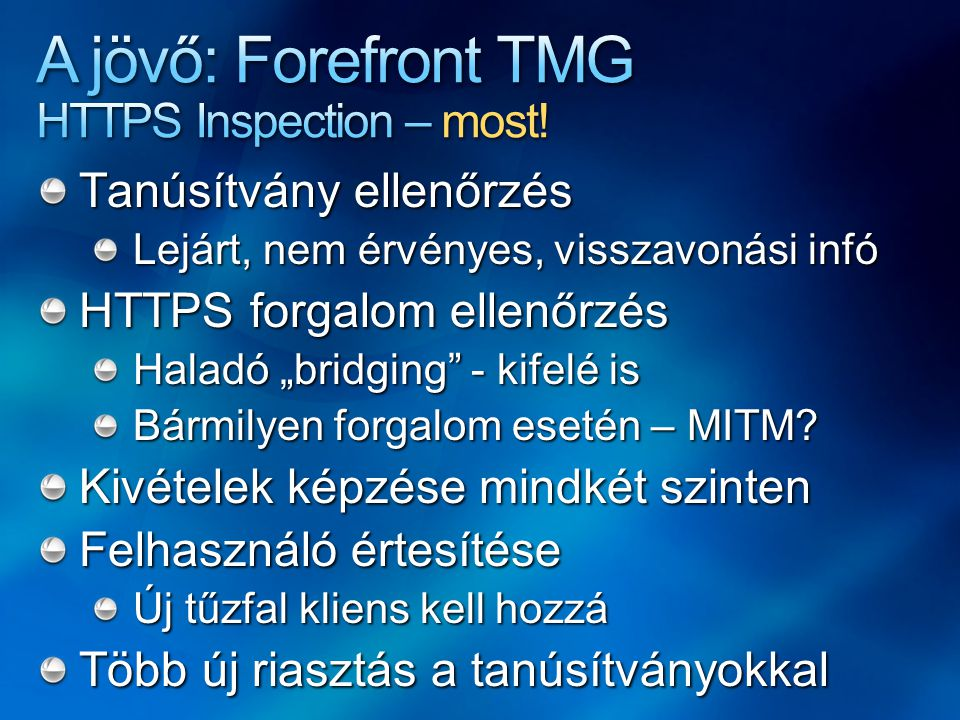 A jövő: Forefront TMG HTTPS Inspection – most!
