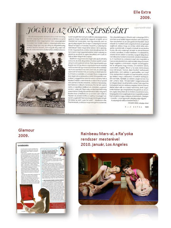 Elle Extra 2009. Glamour. 2009. Rainbeau Mars-al, a Ra'yoka rendszer mesterével.
