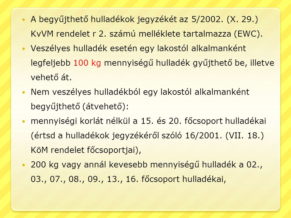 A begyűjthető hulladékok jegyzékét az 5/2002. (X. 29