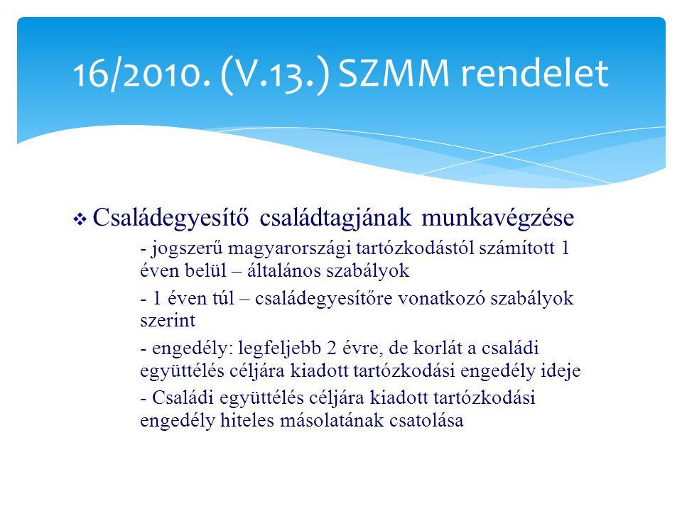 16/2010. (V.13.) SZMM rendelet Családegyesítő családtagjának munkavégzése.