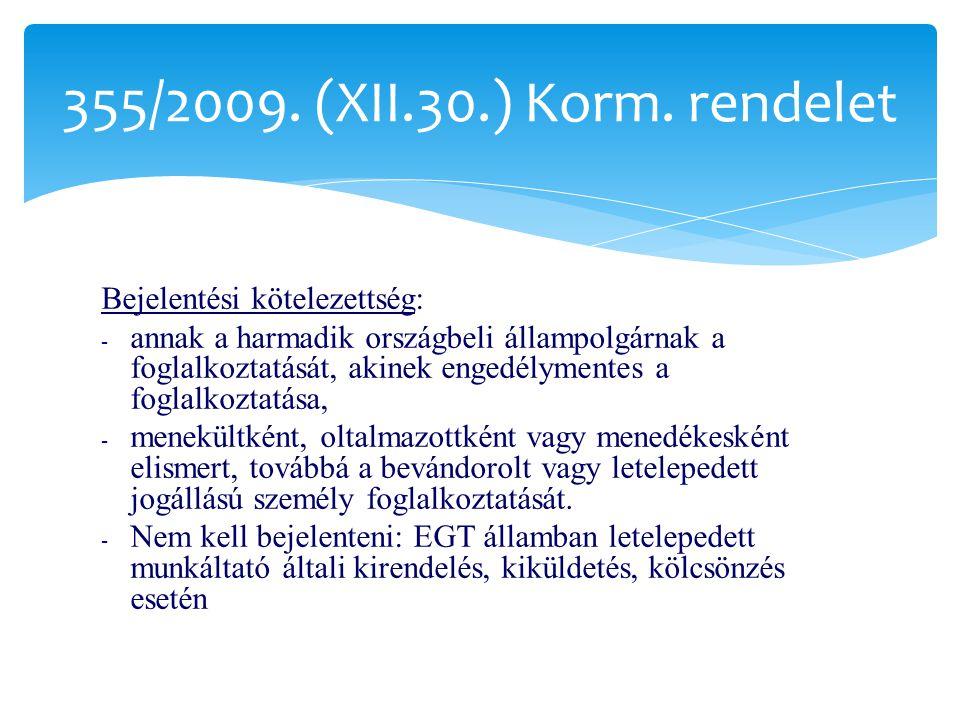 355/2009. (XII.30.) Korm. rendelet Bejelentési kötelezettség: