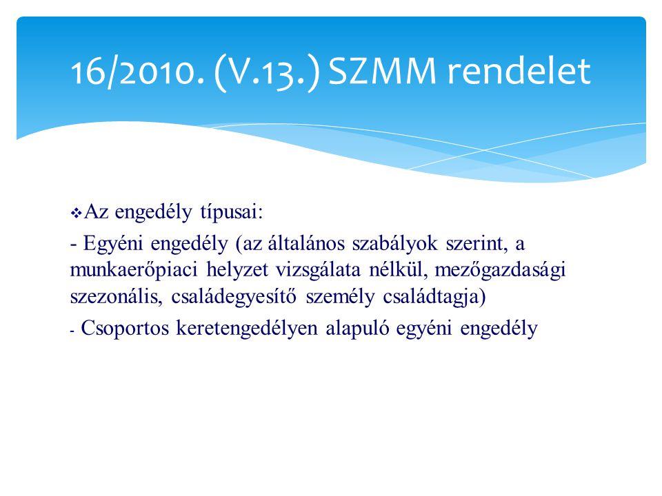 16/2010. (V.13.) SZMM rendelet Az engedély típusai: