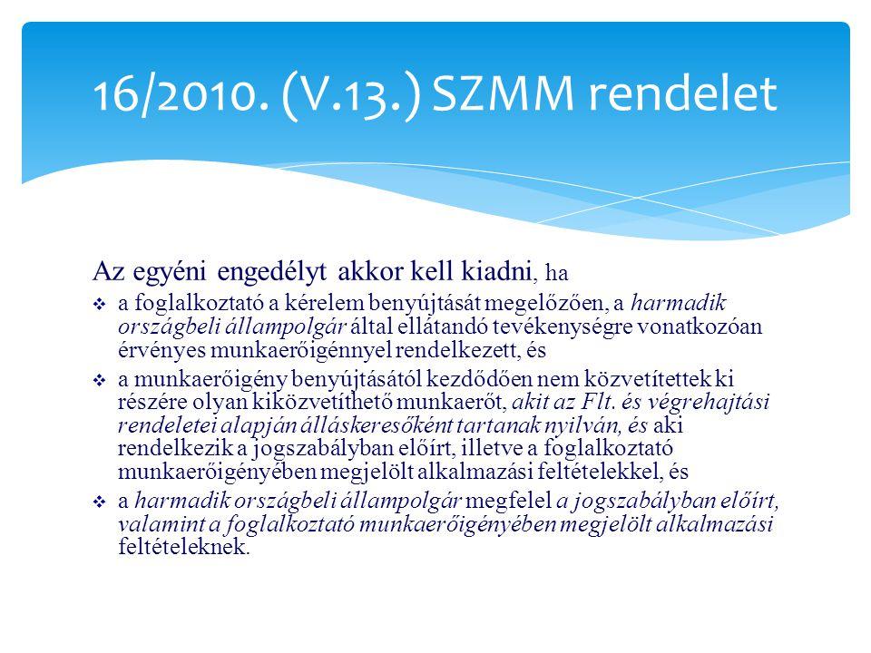 16/2010. (V.13.) SZMM rendelet Az egyéni engedélyt akkor kell kiadni, ha.