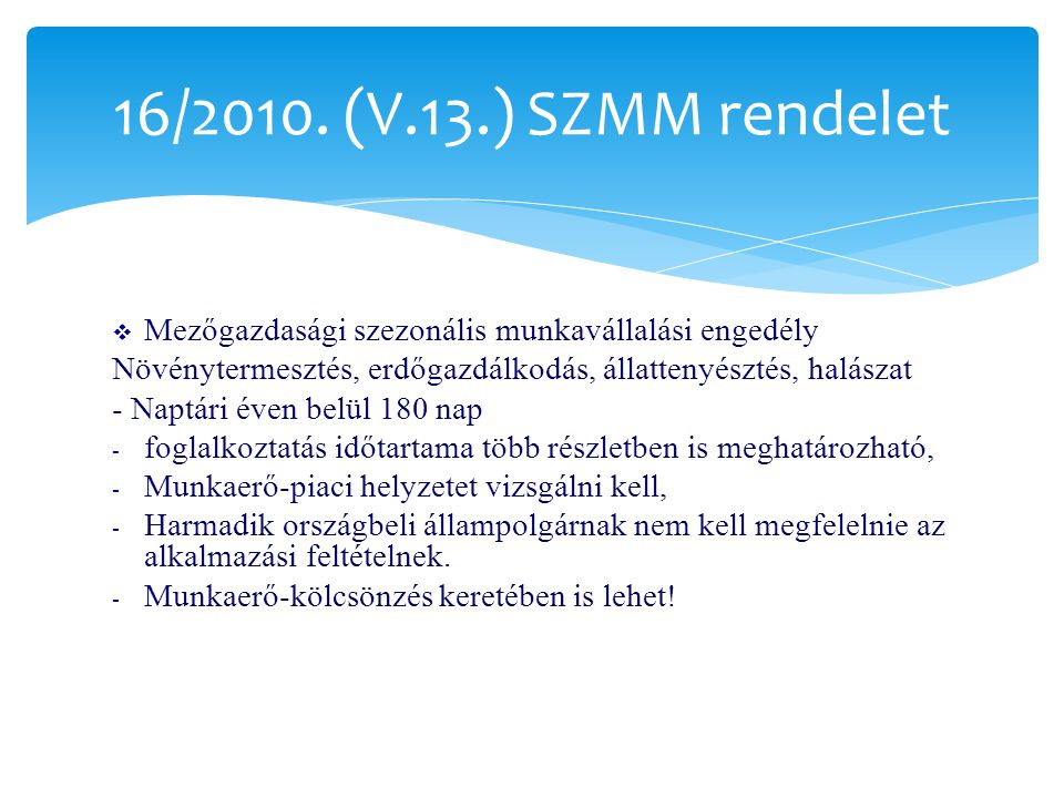 16/2010. (V.13.) SZMM rendelet Mezőgazdasági szezonális munkavállalási engedély. Növénytermesztés, erdőgazdálkodás, állattenyésztés, halászat.