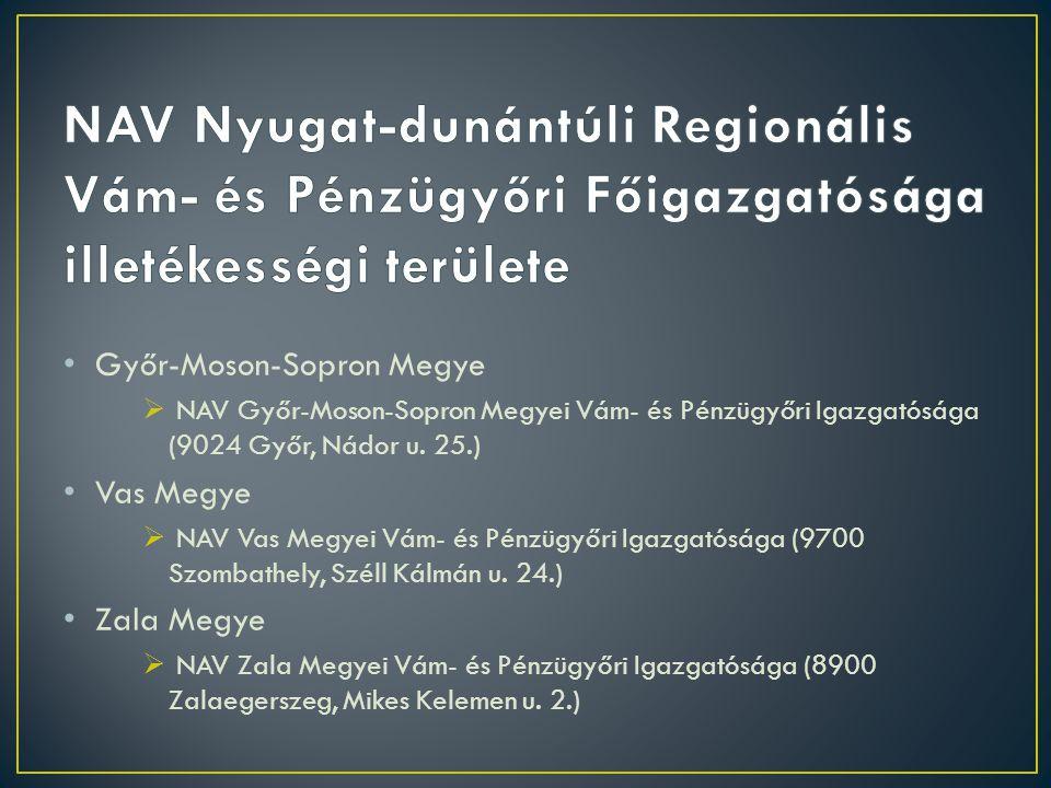NAV Nyugat-dunántúli Regionális Vám- és Pénzügyőri Főigazgatósága illetékességi területe