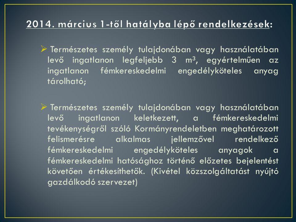 2014. március 1-től hatályba lépő rendelkezések: