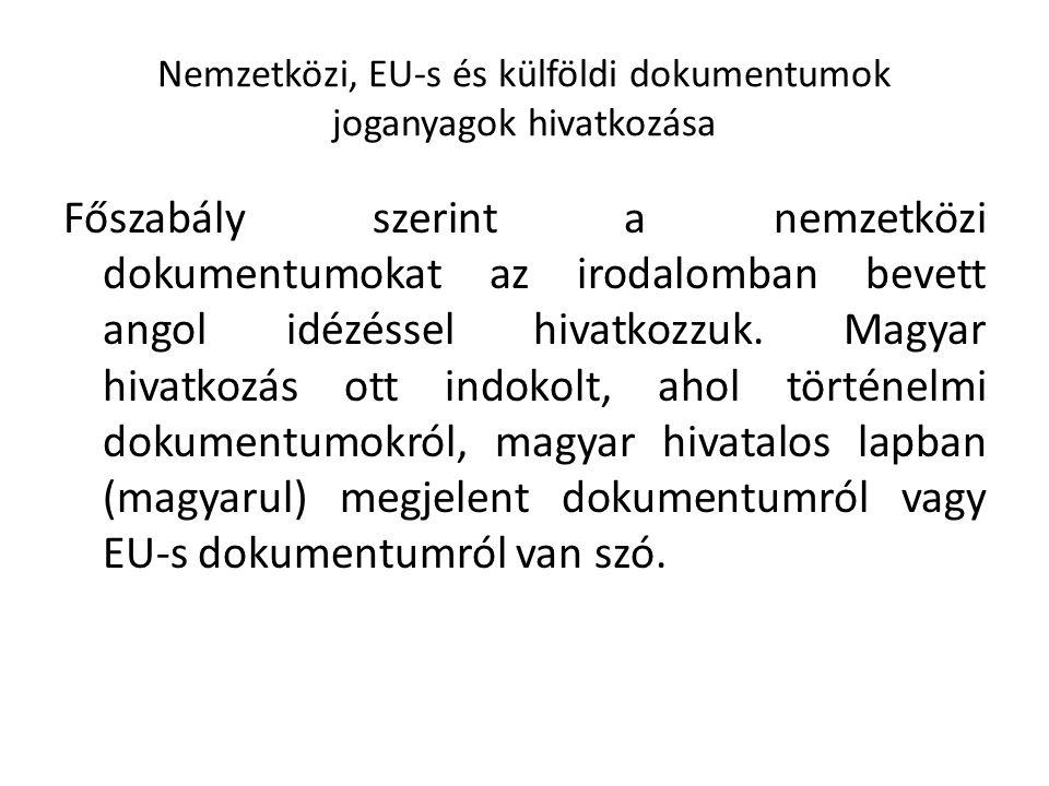 Nemzetközi, EU-s és külföldi dokumentumok joganyagok hivatkozása