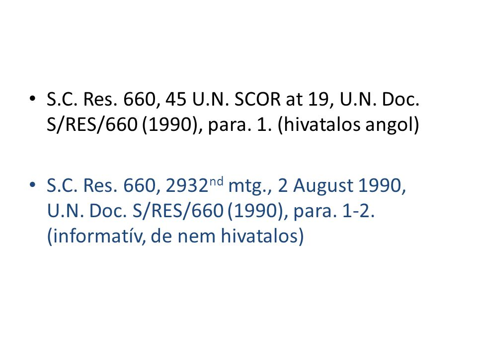 S. C. Res. 660, 45 U. N. SCOR at 19, U. N. Doc. S/RES/660 (1990), para