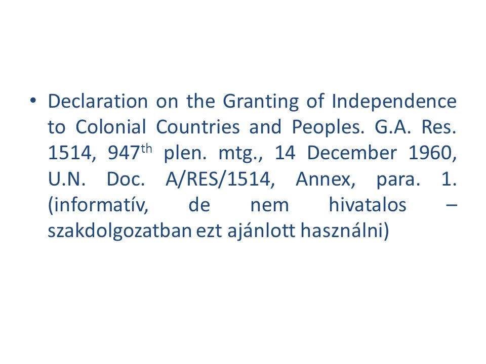 Declaration on the Granting of Independence to Colonial Countries and Peoples.