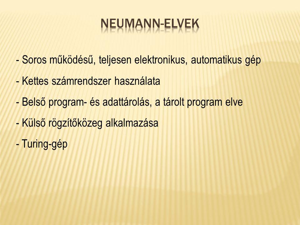 Neumann-elvek - Soros működésű, teljesen elektronikus, automatikus gép