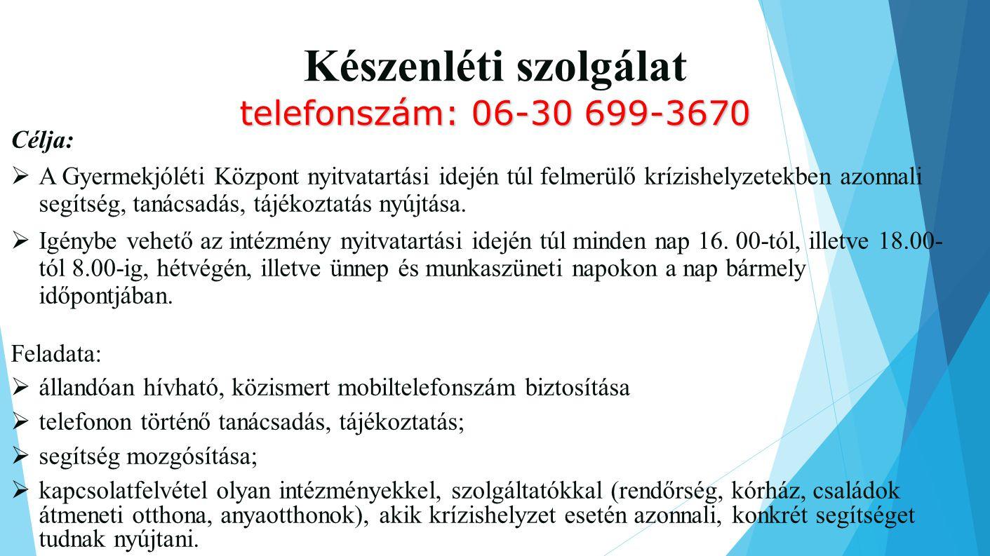 Készenléti szolgálat telefonszám: 06-30 699-3670