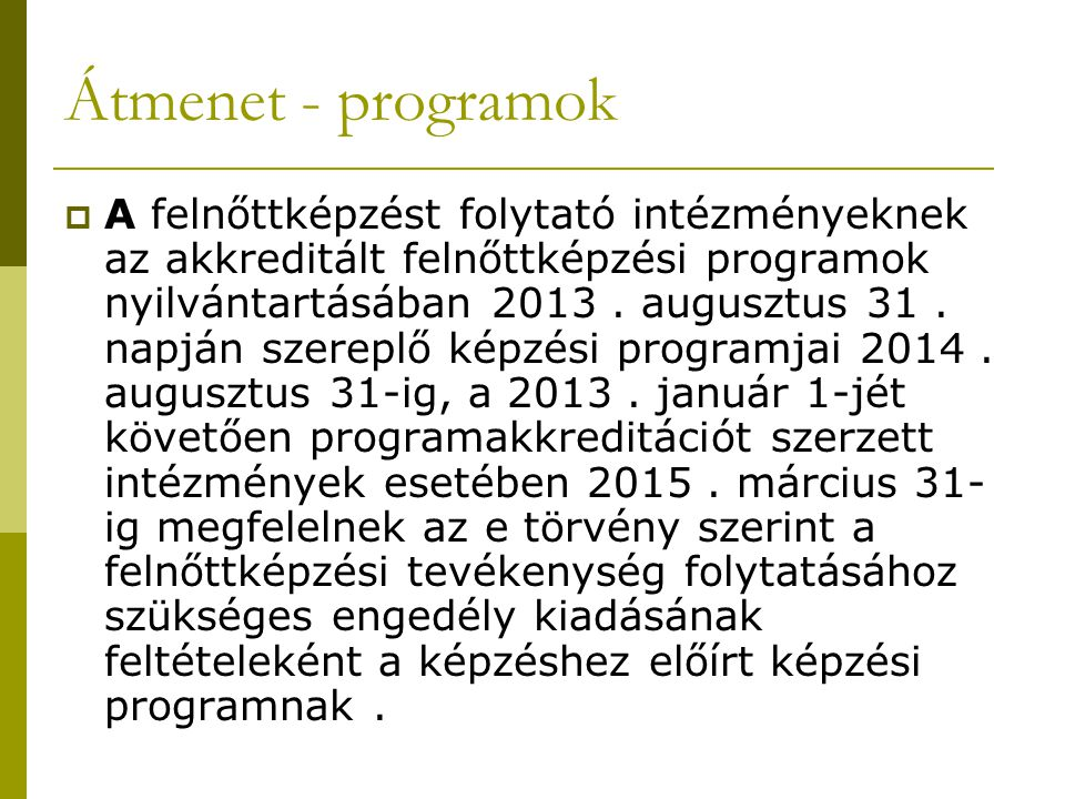 Átmenet - programok