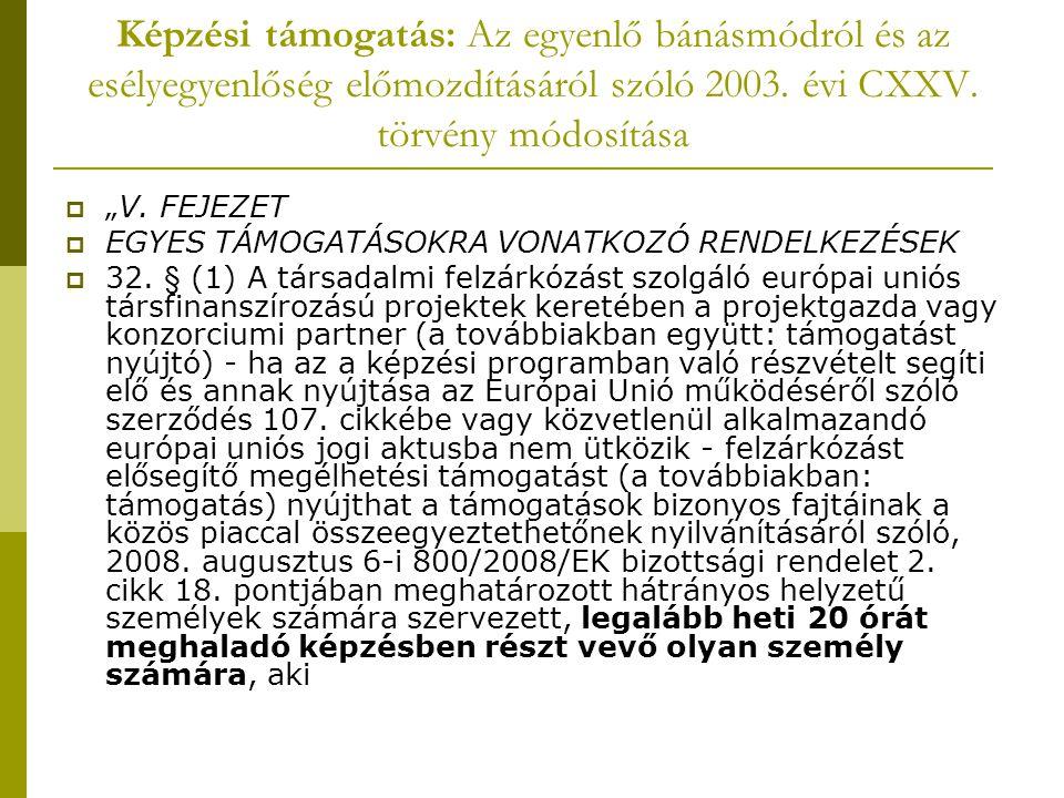 Képzési támogatás: Az egyenlő bánásmódról és az esélyegyenlőség előmozdításáról szóló 2003. évi CXXV. törvény módosítása
