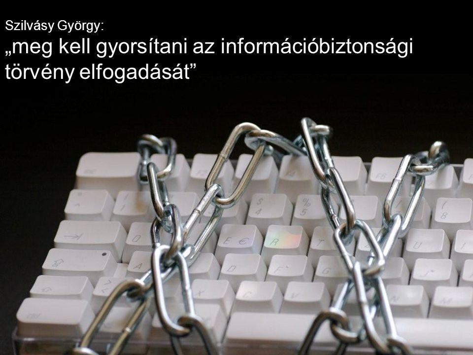 """""""meg kell gyorsítani az információbiztonsági törvény elfogadását"""
