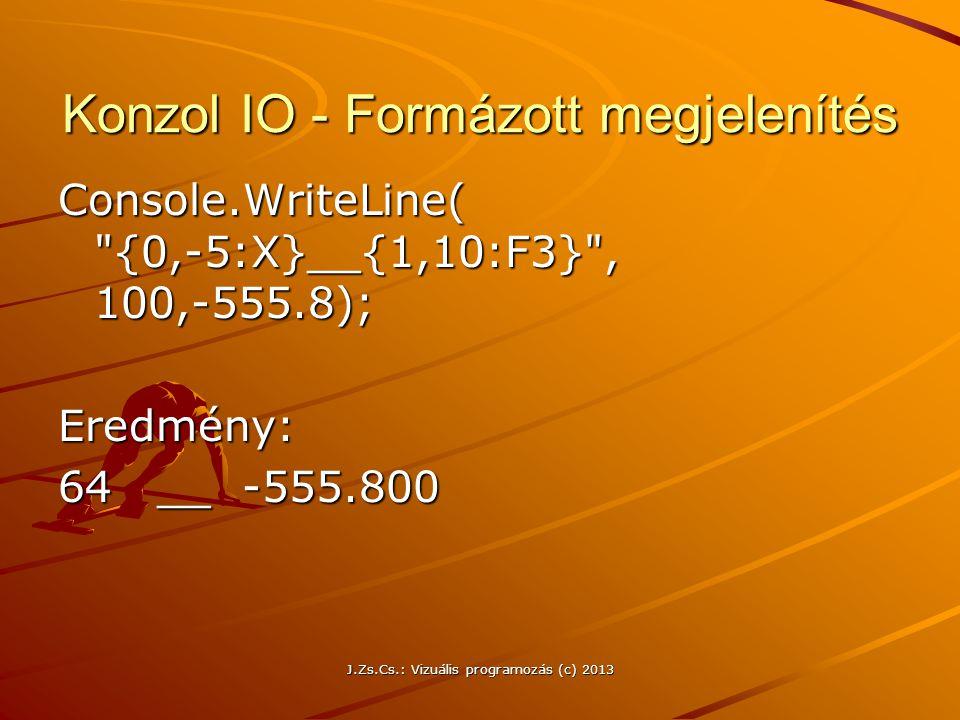 Konzol IO - Formázott megjelenítés