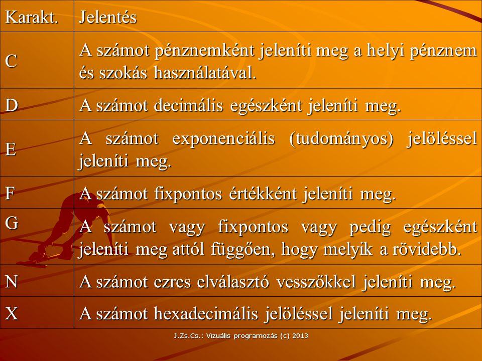 J.Zs.Cs.: Vizuális programozás (c) 2013
