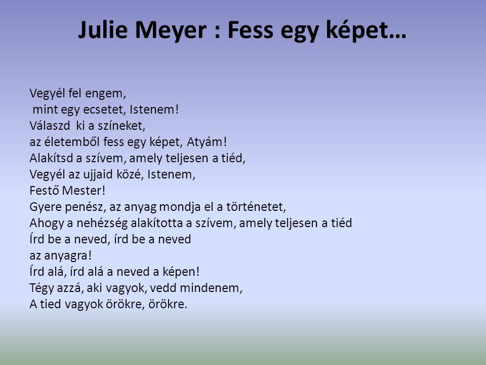 Julie Meyer : Fess egy képet…